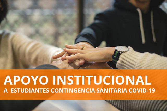 INSTANCIAS DE APOYO A LA COMUNIDAD UNIVERSITARIA ESTUDIANTIL CONTINGENCIA SANITARIA COVID-19